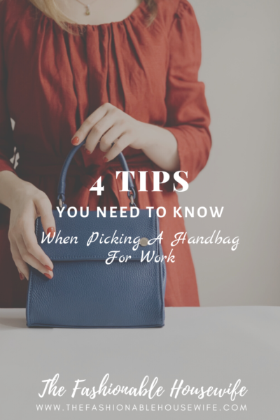 What You Need To Know When Picking A Handbag For Work