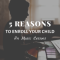 5 Reasons To Enroll Your Child in Music Lessons