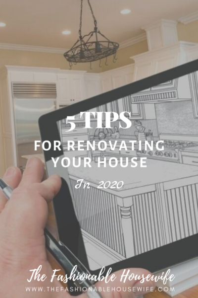 5 Tips For Renovating Your House in 2020
