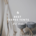 6 Best Teepee Tents For Kids