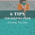 6 Tips for Keeping Your Swimming Pool Clean
