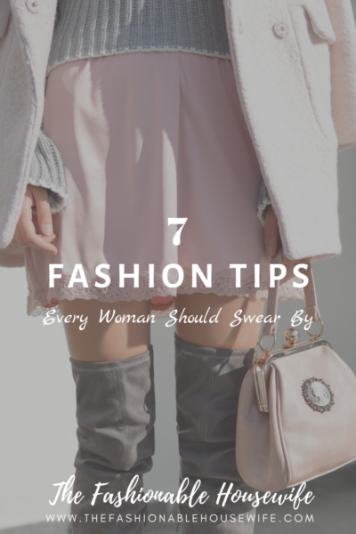 7 Fashion Tips Every Woman Should Swear By