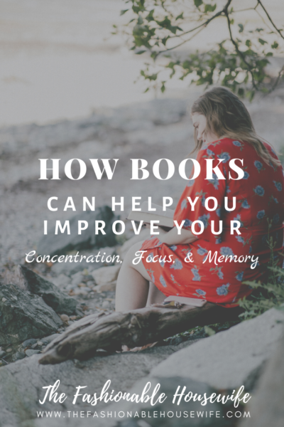 How Books Can Help You Improve Your Concentration, Focus, & Memory ?