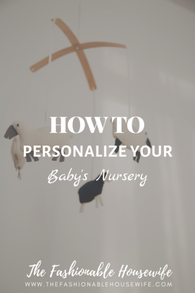 How To Personalize Your Baby's Nursery