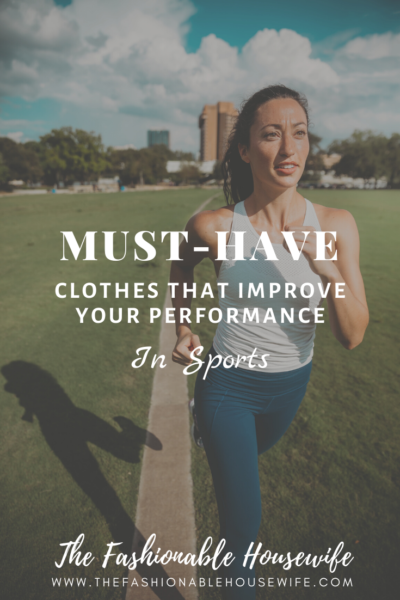 Must-Have Clothes That Improve Your Performance in Sports