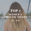 Top 7 Women's Fashion Trends For 2020