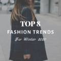 Top 8 Fashion Trends for Winter 2020