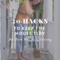 20 Hacks To Keep the House Tidy for Those Who Hate Cleaning