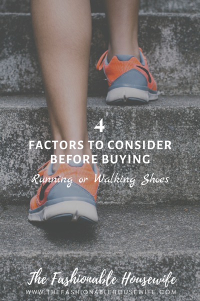 4 Factors To Consider Before Buying Running Shoes & Walking Shoes