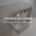 4 Storage Solutions That Can Make Your Life Easier