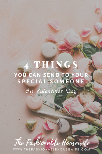 4 Things You Can Send To Your Special Someone on Valentine's Day
