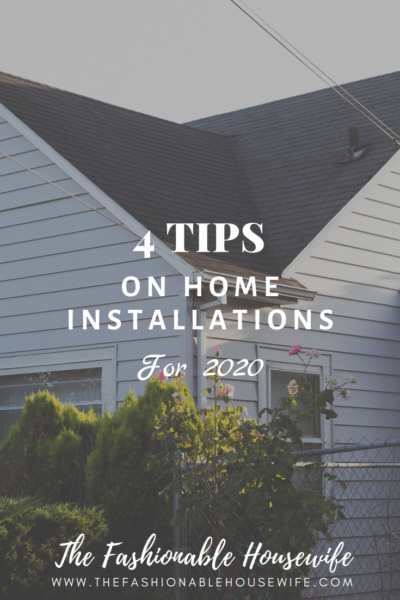 4 Tips On Home Installations for 2020