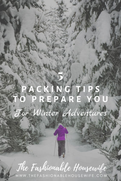 5 Packing Tips to Prepare You for Winter Adventures