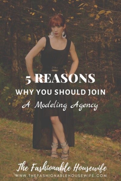 5 Reasons Why You Should Join A Modeling Agency