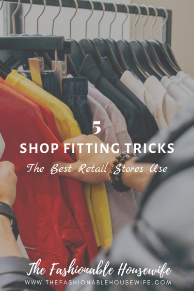 5 Shop Fitting Tricks the Best Retail Stores Use