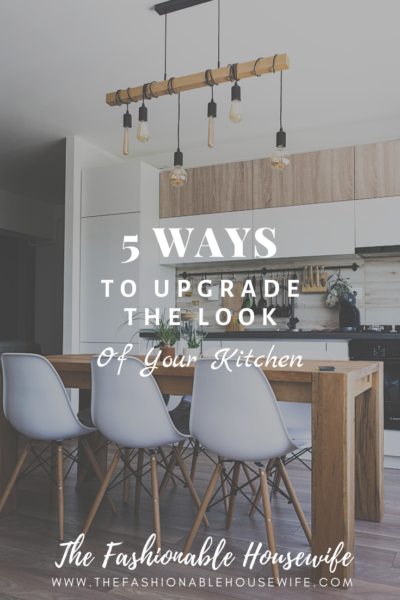 5 Ways to Upgrade the Look of Your Kitchen