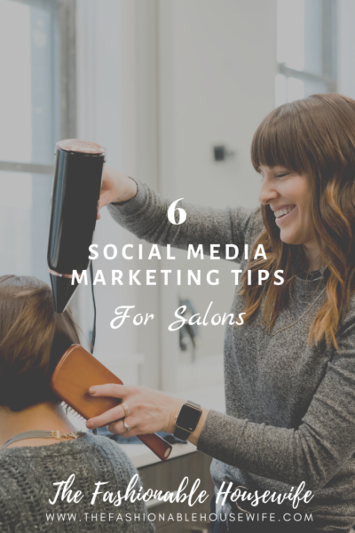 6 Effective Social Media Marketing Tips for Salons
