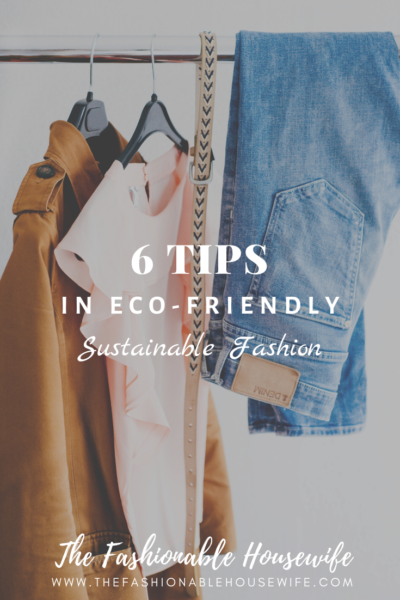 6 Tips in Eco-Friendly Sustainable Fashion