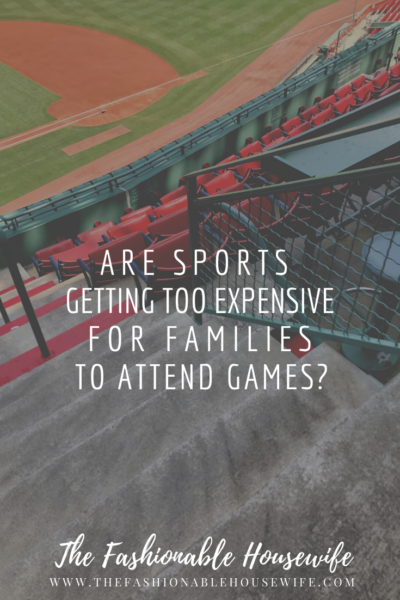 Are Sports Getting Too Expensive For Families To Attend Games?