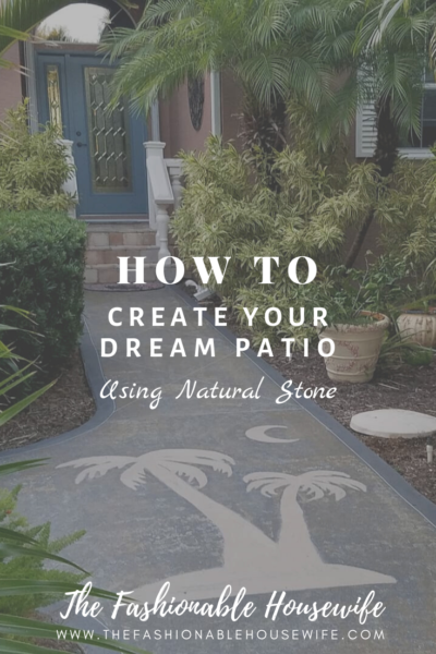 How To Create Your Dream Patio Using Natural Stone
