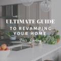 Guide To Revamping Your Home This Spring