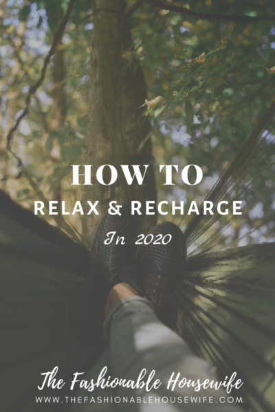 How To Relax & Recharge in 2020