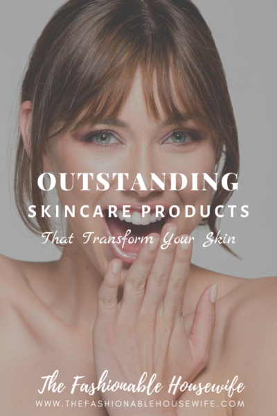 Outstanding Skincare Products That Transform Your Skin