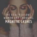 The Real Reasons Women Are Choosing Magnetic Lashes