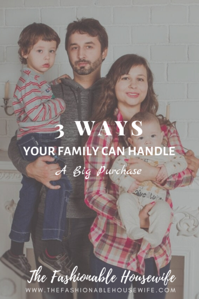 3 Ways Your Family Can Handle a Big Purchase