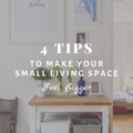 4 Expert Tips to Make Your Small Living Space Feel Bigger