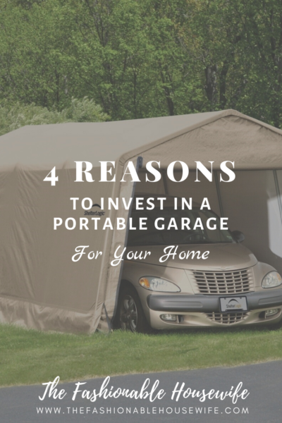 4 Reasons to Invest in a Portable Garage for Your Home