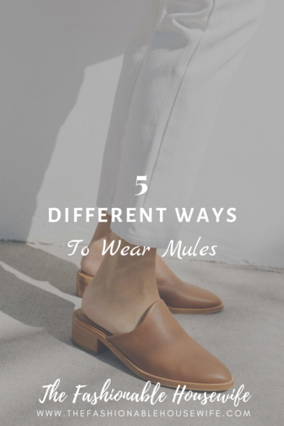 5 Different Ways To Wear Mules
