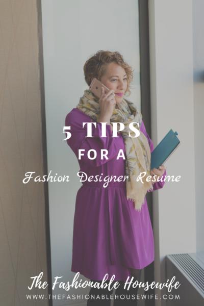 5 Tips For A Fashion Designer Resume