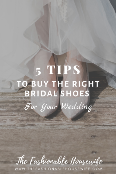 5 Tips to Buy the Right Bridal Shoe for Your Wedding