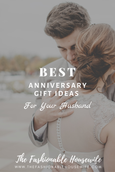 Best Anniversary Gift Ideas for Your Husband