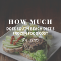 How Much Does South Beach Diet's Frozen Food Cost in 2020?