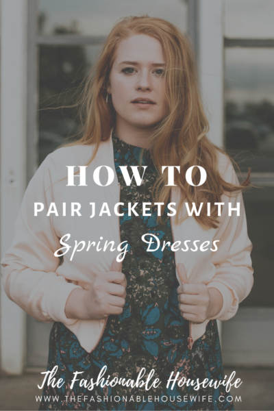 How To Pair Jackets With Spring Dresses