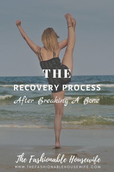 The Recovery Process After Breaking A Bone