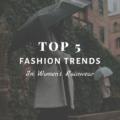 Top 5 Fashion Trends in Women's Rainwear