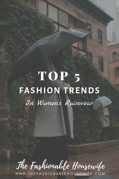 Top 5 Fashion Trends in Women's Rainwear