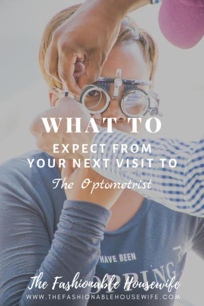 What To Expect From Your Next Visit to the Optometrist