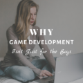 Why Game Development Isn't Just for the Boys