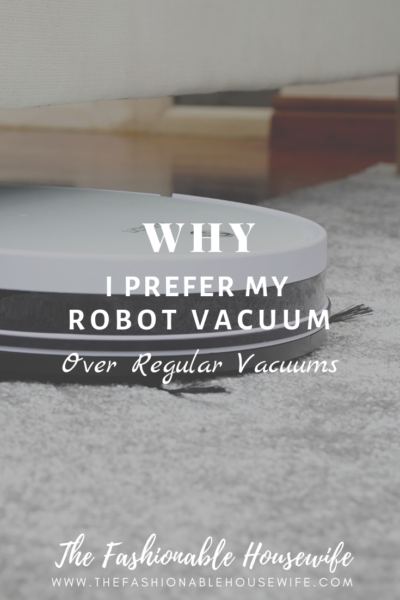 Why I Prefer My Robot Vacuum Over Regular Vacuums