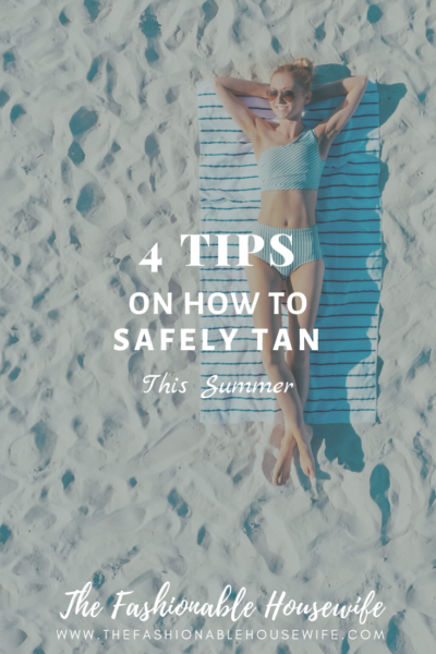 4 Tips On How To Safely Tan This Summer