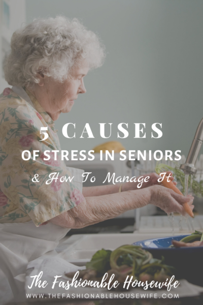 5 Causes of Stress In Seniors & How To Manage It