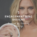 5 Stunning Engagement Ring Designs Inspired By Celebrity Weddings