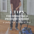 5 Tips For Operating a Pressure Washer