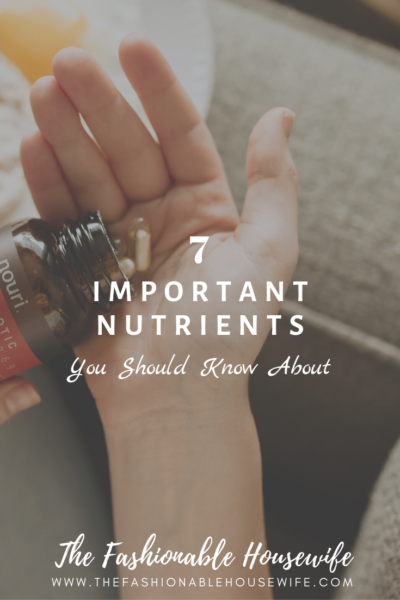 7 Important Nutrients You Should Know About