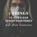 7 Things to Consider to Keep Your Family Safe From Coronavirus