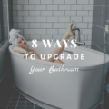 8 Ways to Upgrade Your Bathroom